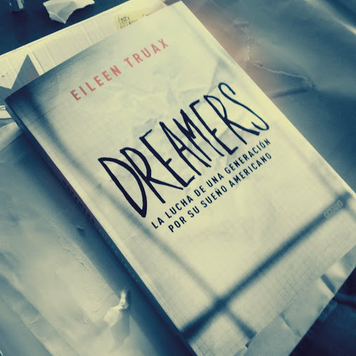 Eileen Truax chronicles the DREAMers struggle for justice in Dreamers